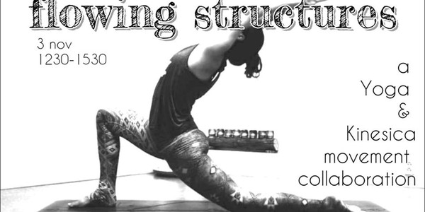 Flowing Structures; a Yoga & Kinesica movement collaboration